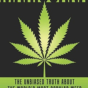 Marijuana - The Unbiased Truth about the World's Most Popular Weed